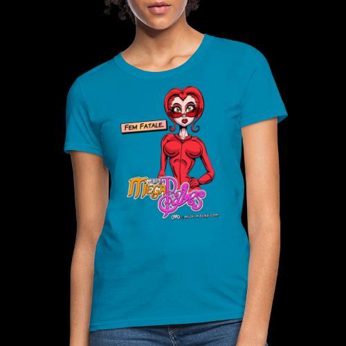 Fem Fatale - Women's T-Shirt