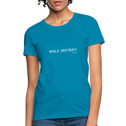 Walk Anyway FUCV19 - Women's T-Shirt