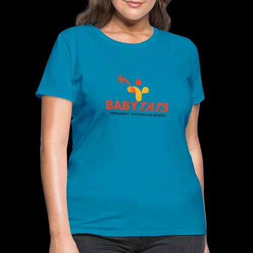 BABY TATS - TATTOOS FOR INFANTS! - Women's T-Shirt