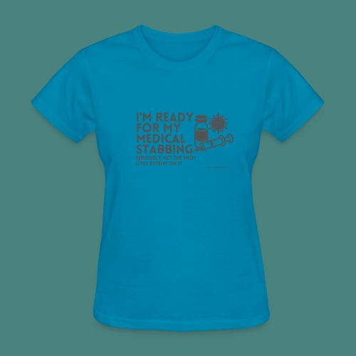 I'm ready for my medical stabbing - Women's T-Shirt