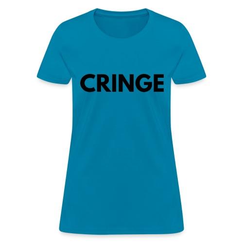 Cringe - Women's T-Shirt