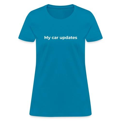 My car updates - Women's T-Shirt