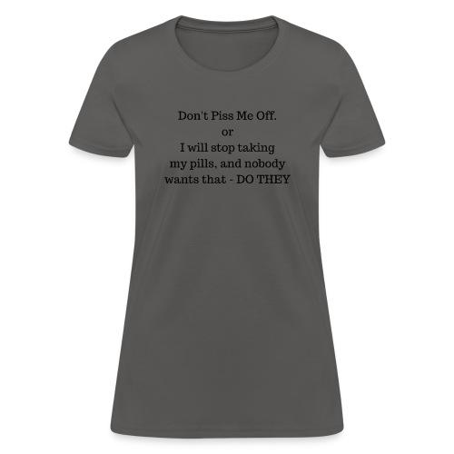Dont P me off - Women's T-Shirt