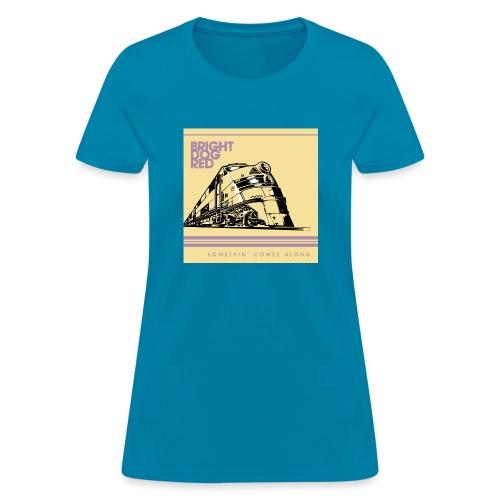 Somethin Comes Along Merchandise - Women's T-Shirt