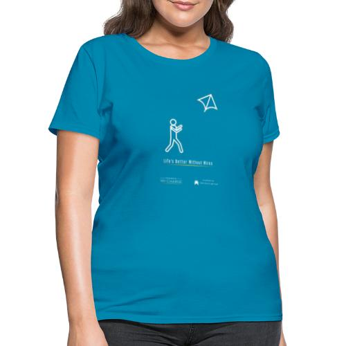 Life's better without wires: Kite - SELF - Women's T-Shirt