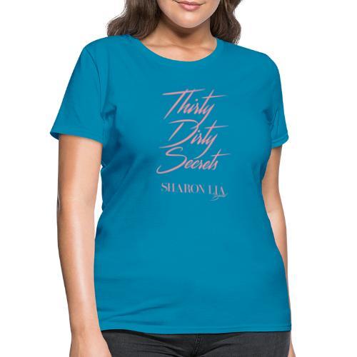 Thirty Dirty Secrets - Women's T-Shirt