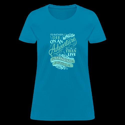 Adventure, please. - Women's T-Shirt