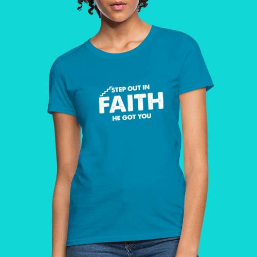 Step Out In Faith - Women's T-Shirt