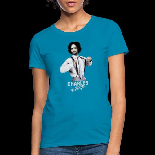 CHARLEY IN CHARGE - Women's T-Shirt