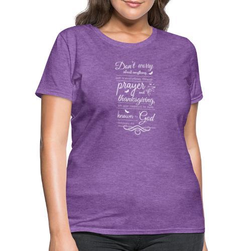 philippians 4:6 - Women's T-Shirt