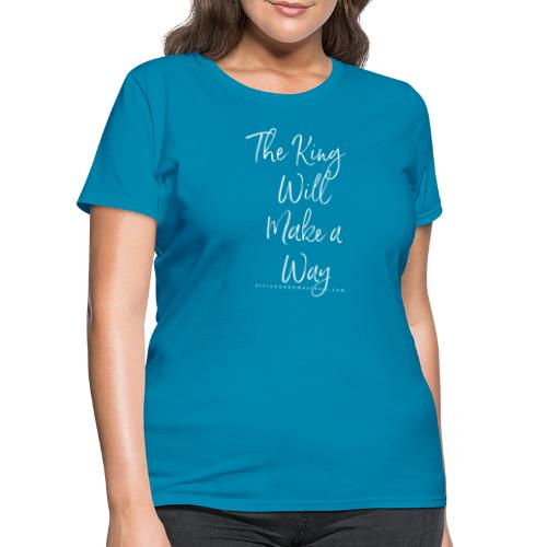 The King Will Make a Way in white - Women's T-Shirt