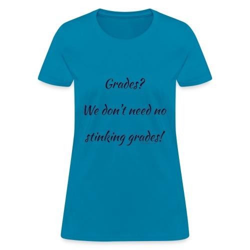 Grades for Homeschool - Women's T-Shirt