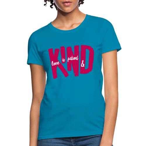 Patient and Kind - Women's T-Shirt