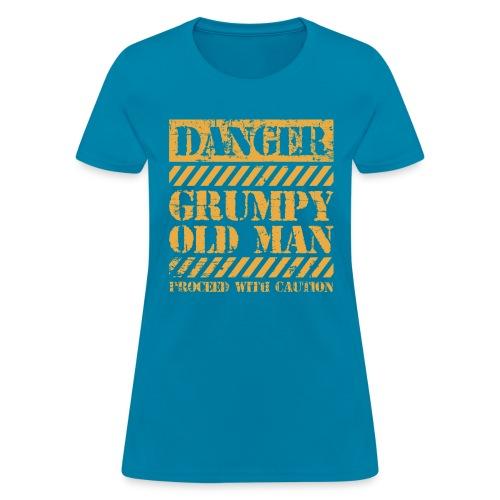 Danger Grumpy Old Man Sarcastic Saying - Women's T-Shirt