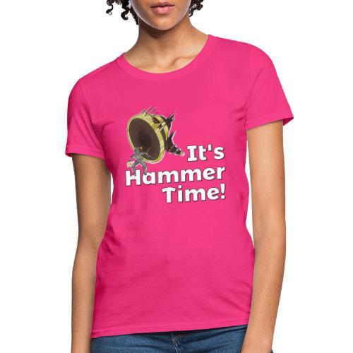 It's Hammer Time - Ban Hammer Variant - Women's T-Shirt