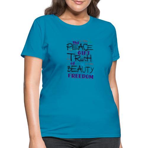 Peace Truth Beauty - Women's T-Shirt