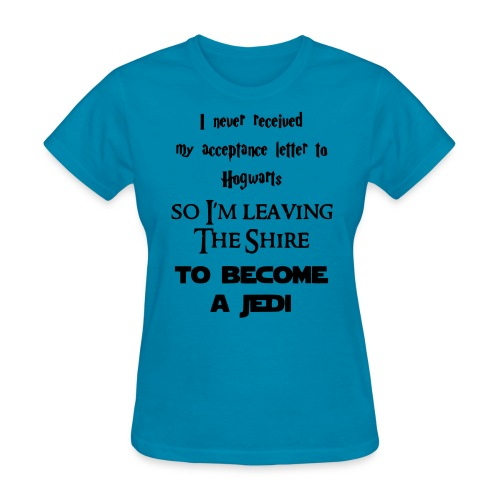 I m leaving The Shire To Become a Jedi - Women's T-Shirt