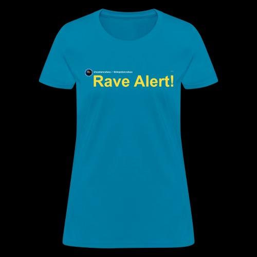 Social Status - Rave Alert! - Women's T-Shirt