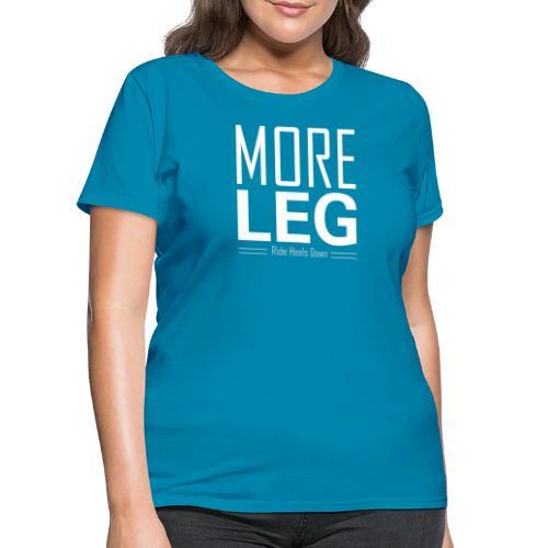 More Leg - Women's T-Shirt