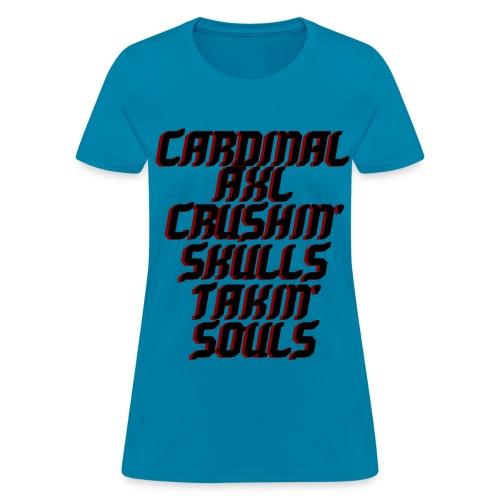 CARDINAL AXL CRUSHIN' SOULS TAKIN' SOULS - Women's T-Shirt