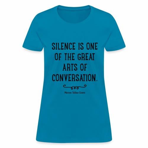 Silence quote - Women's T-Shirt
