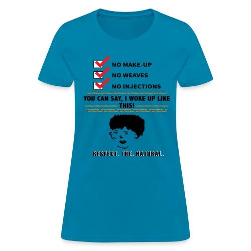 I WOKE UP LIKE THIS - Women's T-Shirt