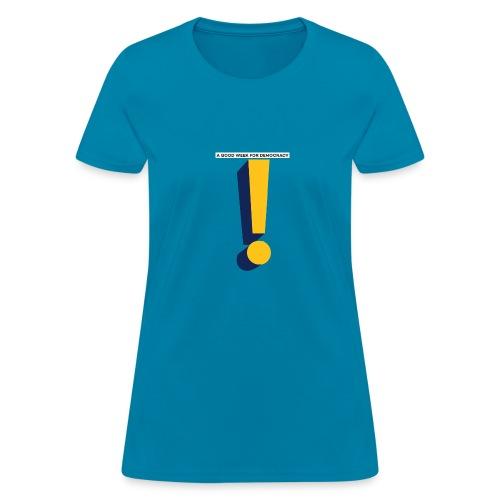 A GOOD WEEK FOR DEMOCRACY / 3D design - Women's T-Shirt