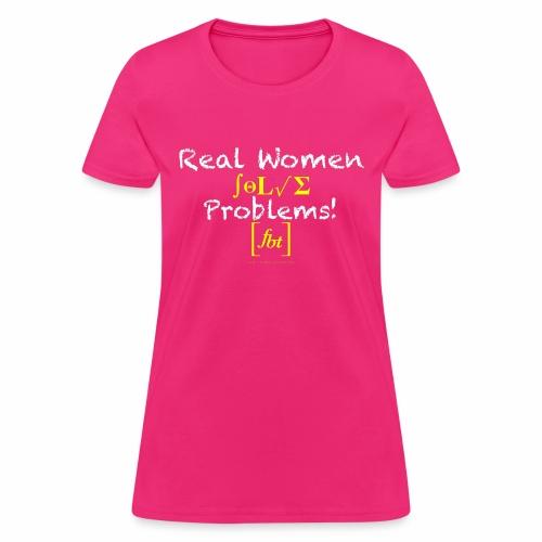 Real Women Solve Problems! [fbt] - Women's T-Shirt