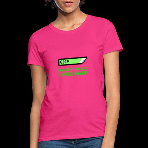 Not Getting Old - Leveling Up - Women's T-Shirt
