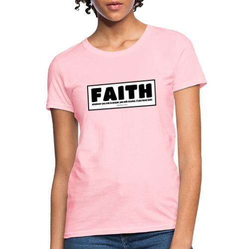 Faith - Faith, hope, and love - Women's T-Shirt