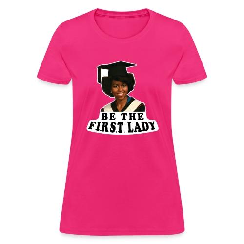 Be The F.I.R.S.T. Lady! V2 - Women's T-Shirt