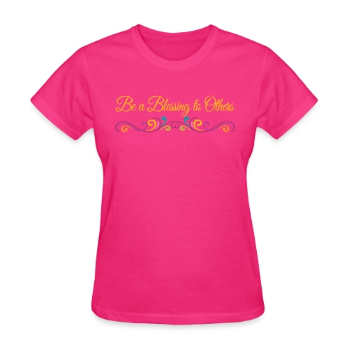 Be a Blessing to Others - Women's T-Shirt