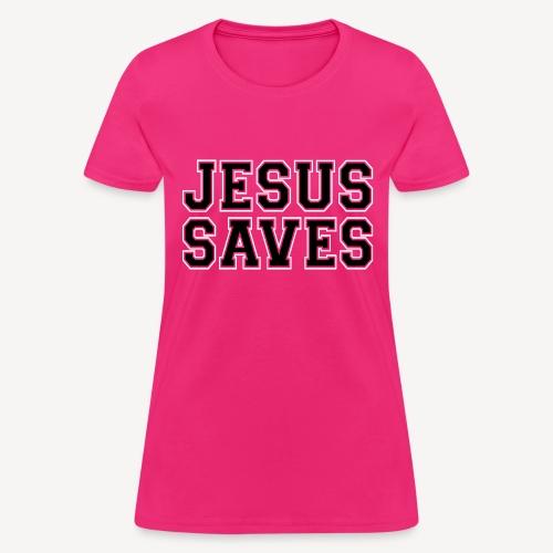 JESUS SAVES - Women's T-Shirt