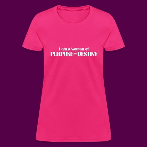 purpose_destiny_tshirt - Women's T-Shirt
