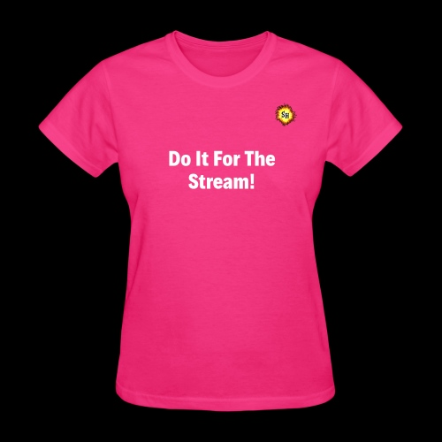 Do It For The Stream White With SH Logo - Women's T-Shirt