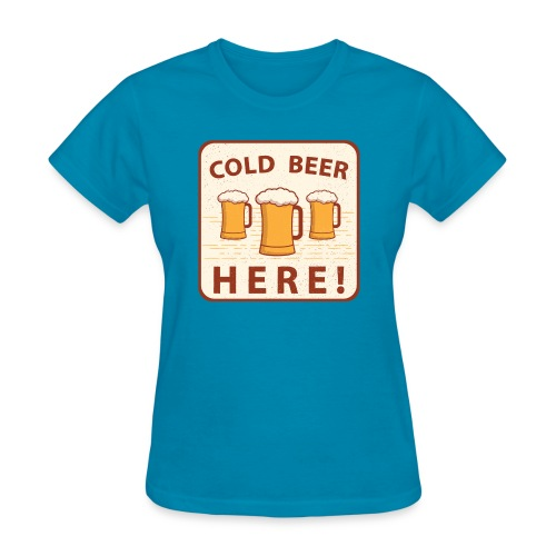 Cold Beer Here - Women's T-Shirt