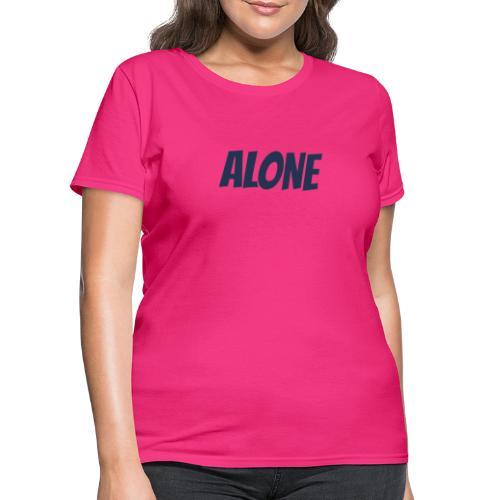 ALONE - Women's T-Shirt