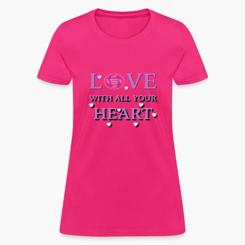 Love w/all your heart - Women's T-Shirt