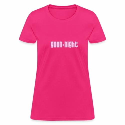 goon night pink - Women's T-Shirt