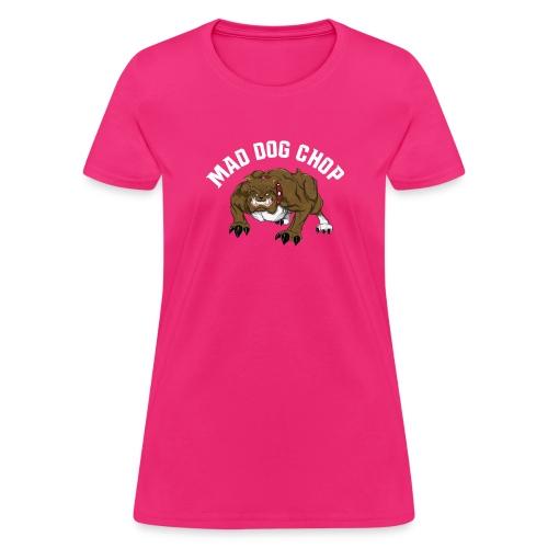 mad dog chop - Women's T-Shirt