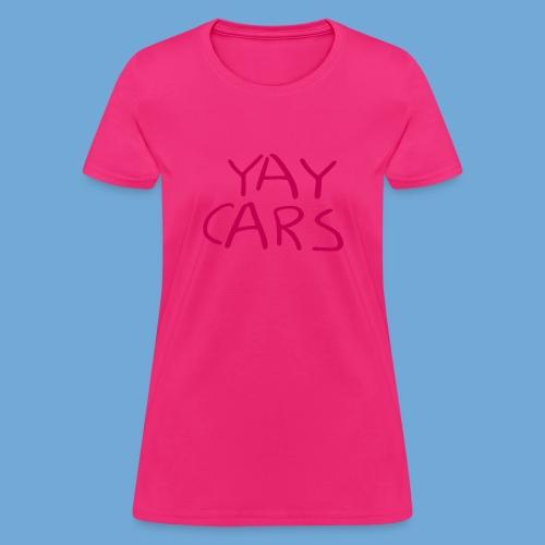 Yay cars. - Women's T-Shirt