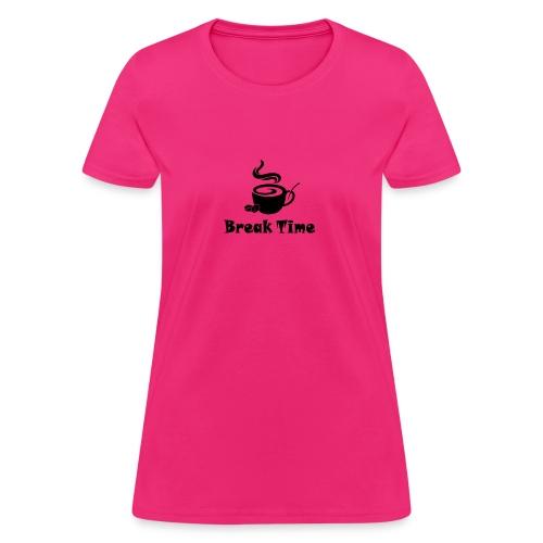break time - Women's T-Shirt