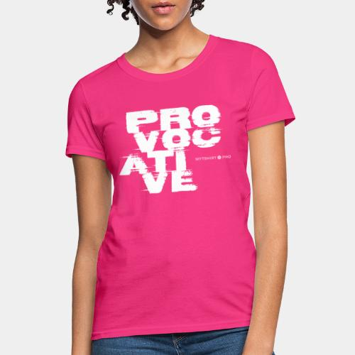 provocative design style - Women's T-Shirt