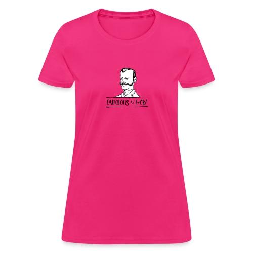 Fabulous as F... - Women's T-Shirt