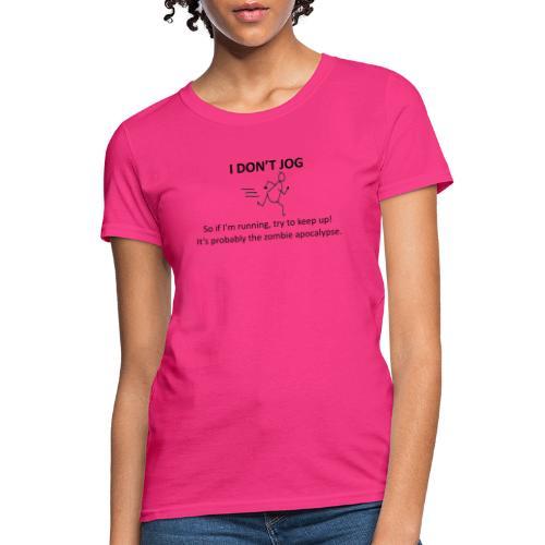 I don t jog transparent - Women's T-Shirt