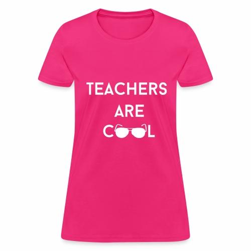 Teachers Are Cool - Women's T-Shirt