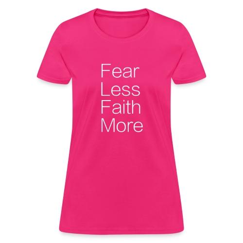 Fear Less... Faith More - Women's T-Shirt