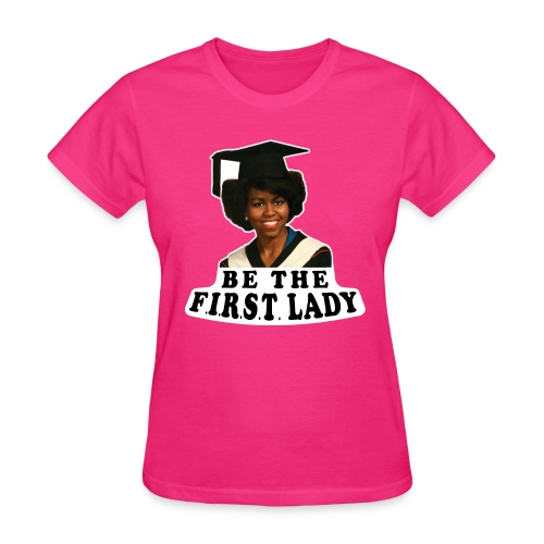 Be The F.I.R.S.T. Lady! V2 - Women's T-Shirt