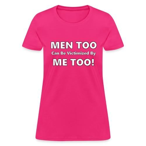 Men Too Me Too - Women's T-Shirt