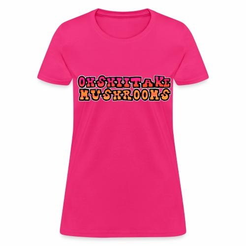 Oh Shiitake Mushrooms - Women's T-Shirt